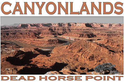 Mixed Media - Canyonlands Utah Landscape Poster - Dead Horse Point by Peter Potter