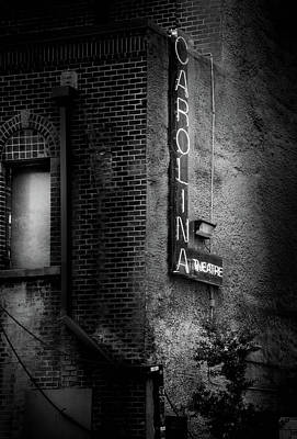 Dramatic Photograph - Carolina Theatre Neon In Black And White by Greg Mimbs