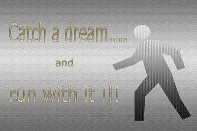 Catch A Dream And Run With It Art Print