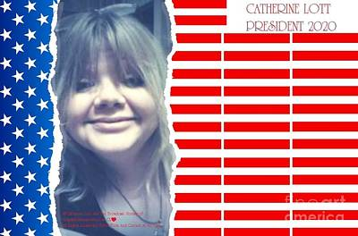 Digital Art - Catherine Lott Presidential Candidate 2020 by Catherine Lott