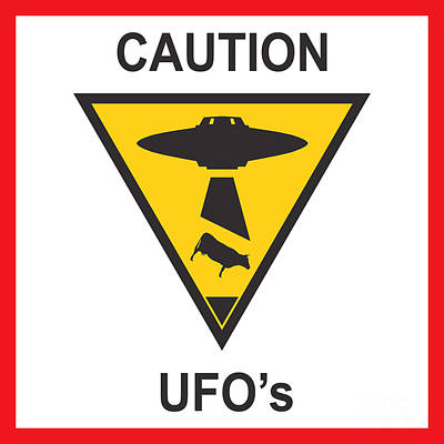 Caution Ufos Print by Pixel Chimp