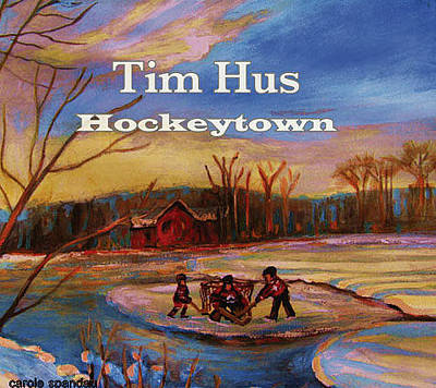 Tim Hus Hockey Town Painting - Cd Cover Commission Art by Carole Spandau