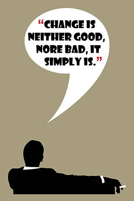 Painting - Change Is Not Bad - Mad Men Poster Don Draper Quote by Beautify My Walls
