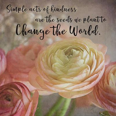 Photograph - Change The World by Teresa Wilson