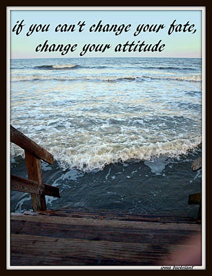 Photograph - Change Your Attitude by Irma BACKELANT GALLERIES