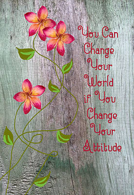 Mixed Media - Change Your World by Rosalie Scanlon