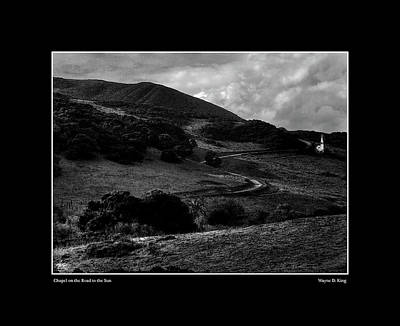 Photograph - Chapel On The Road To The Sun Monochrome Poster by Wayne King