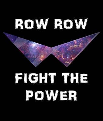Row Row Fight The Power Art Print