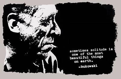 Charles Bukowski - Solitude Quote Art Print