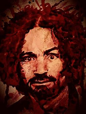 Charles Manson Painting - Charles Manson Portrait Fresh Blood by Ryan Almighty