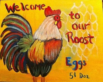 Painting - Chicken Welcome Sign 8 by Belinda Lawson