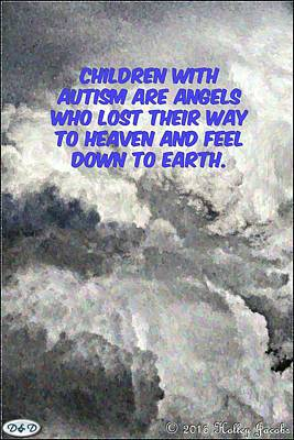 Photograph - Children With Autism Are Angels by Holley Jacobs
