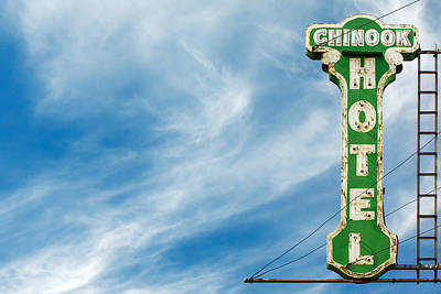 Old Signs Photograph - Chinook Hotel by Todd Klassy