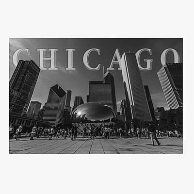 Fineart Photograph - #chitown #chicago #windy City by David Haskett