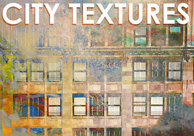 Mixed Media - City Textures Windows by John Fish