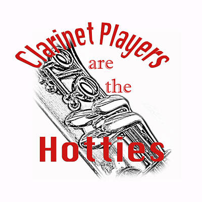 Photograph - Clarinet Players Are The Hotties 5026.02 by M K Miller