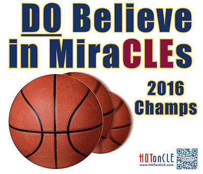 Digital Art - Cleveland Basketball 2016 Champs Believe In Miracles by Mark Madere