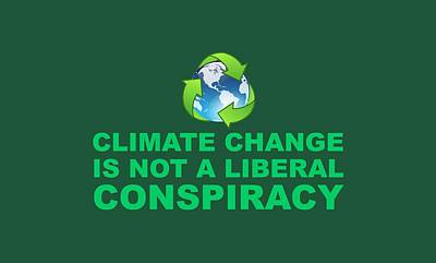 Election Day Digital Art - Climate Change Is Not A Liberal Conspiracy by Science