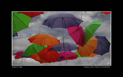 Photograph - Cloudy With A Chance Of Umbrellas Poster by Wayne King