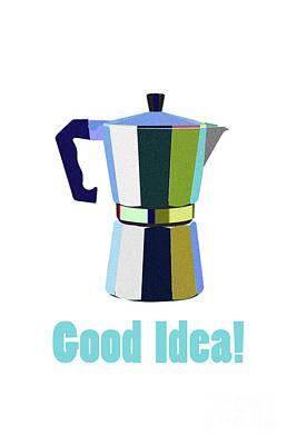 Coffee? Good Idea Art Print