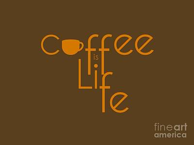 Digital Art - Coffee Is Life #2 by Nola Lee Kelsey