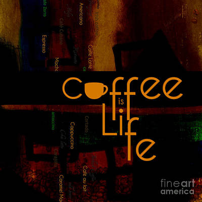 Digital Art - Coffee Is Life by Nola Lee Kelsey