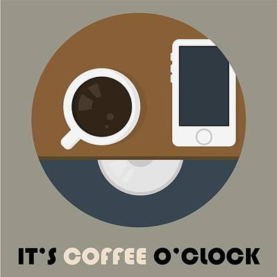 Painting - Coffee Poster Print - It's Coffee O'clock by Beautify My Walls