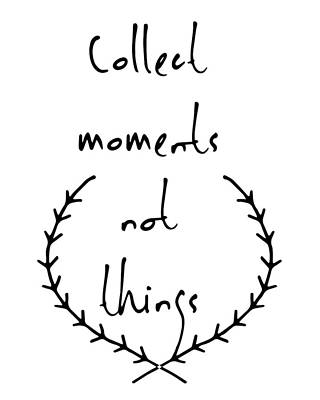 Collect Moments Not Things Art Print by Emill Mehrabian