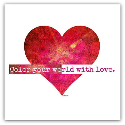 Digital Art - Color Your World With Love by Christine Nichols
