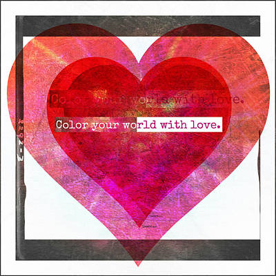 Digital Art - Color Your World With Love Collage by Christine Nichols