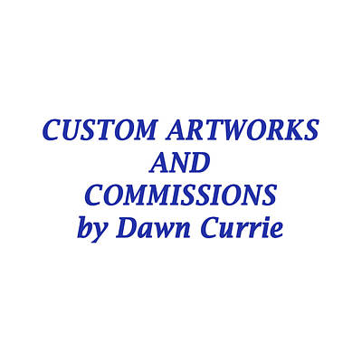 Photograph - Commissions by Dawn Currie