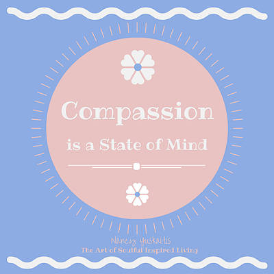 Digital Art - Compassion State Of Mind by Nancy Yuskaitis