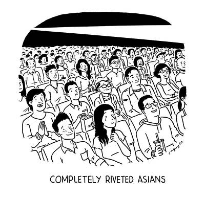 Jeremy Nguyen Drawing - Completely Riveted Asians by Jeremy Nguyen