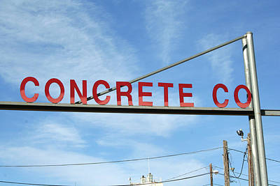 Photograph - Concrete Company by Ric Bascobert