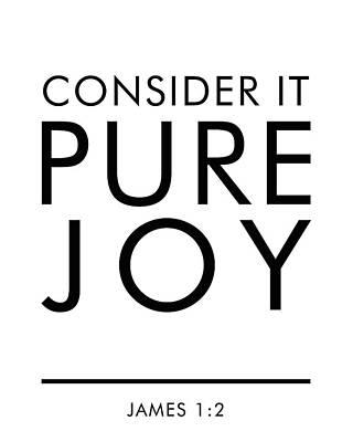 Mixed Media - Consider It Pure Joy - James 1 2 - Bible Verses Art by Studio Grafiikka
