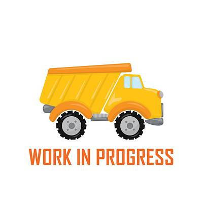 Digital Art - Construction Zone - Dump Truck Work In Progress Gifts - White Background by Life Over Here
