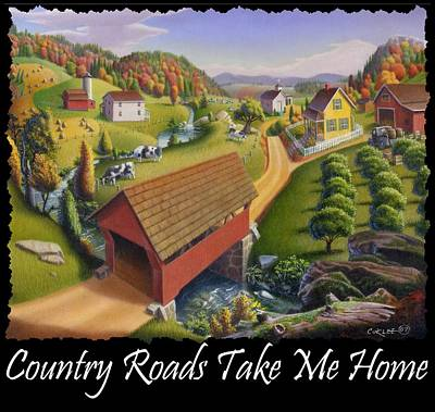 Regionalism Painting - Country Roads Take Me Home T Shirt - Appalachian Covered Bridge Farm Landscape - Appalachia by Walt Curlee