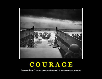 Omaha Photograph - Courage -- D Day Poster by War Is Hell Store