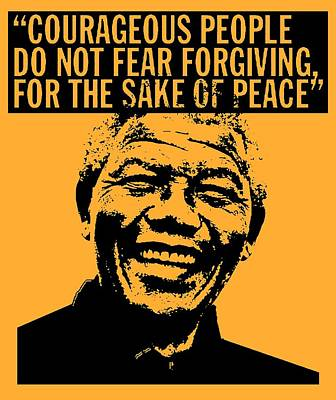Courageous People Do Not Fear Forgiving For The Sake Of Peace Art Print