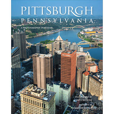 Books Photograph - Cover Of Pittsburgh Pennsylvania A Photographic Portrait by Amy Cicconi