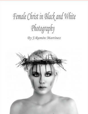 Female Christ Photograph - Cover Of The Book Female Christ by Ramon Martinez