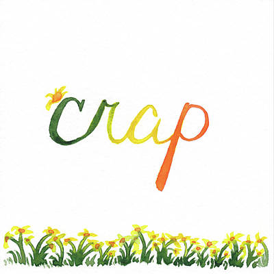 Profanity Painting - Crap by Alicia VanNoy Call