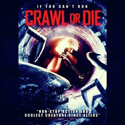 Photograph - crawl Or Die, My Kinda Movie! by XPUNKWOLFMANX Jeff Padget