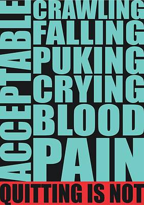 Business Digital Art - Crawling Falling Puking Crying Blood Pain Quitting Is Not Acceptable Corporate Startup Quotes Poster by Lab No 4