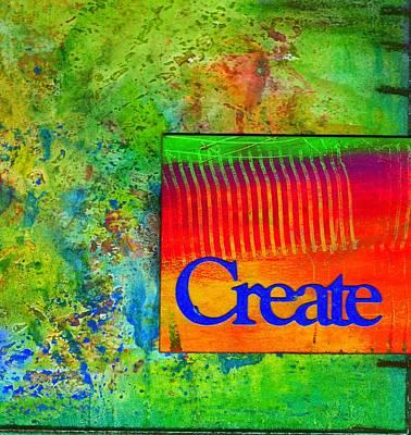 Create Print by Angela L Walker