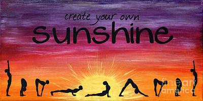 Sun Salutations Painting - Create Your Own Sunshine by Rebeka McFarlane