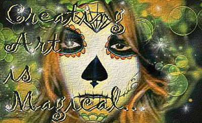 Digital Art - Creating Art Is Magical by Artful Oasis