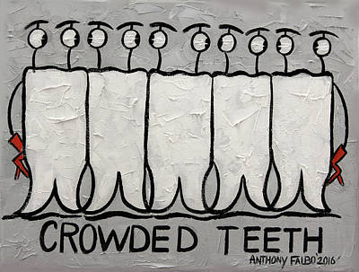 Crowded Teeth Art Print by Anthony Falbo