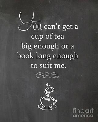 Cs Lewis Cup Of Tea Art Print