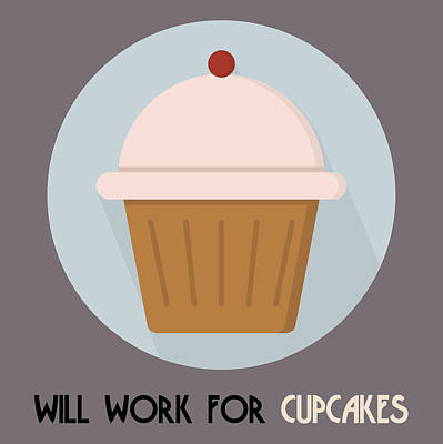 Painting - Cupcake Poster Print - Will Work For Cupcakes by Beautify My Walls